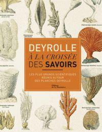 Deyrolle : à la croisée des savoirs : les plus grands scientifiques réunis autour des planches Deyrolle / Louis Albert de Broglie, Sylvie Albou-Tabart, Éditions de La Martinière, 2015 BU LILLE 1, Cote 570.9 DEY http://catalogue.univ-lille1.fr/F/?func=find-b&find_code=SYS&adjacent=N&local_base=LIL01&request=000627383