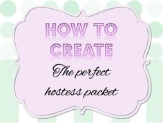 Put together the perfect hostess packet for your direct sales home party hostess by eliminating the unnecessary and KISS - keep it simple, sweetie!