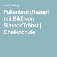 Faltenbrot (Rezept mit Bild) von SimeonTröbst | Chefkoch.de