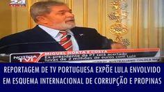 Reportagem de TV portuguesa expõe Lula envolvido em esquema internaciona...Reportagem de TV portuguesa expõe Lula envolvido em esquema internacional de corrupção e propinas