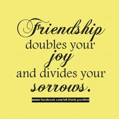 Friendship doubles your joy and divides your sorrows. Bff Quotes, Quotable Quotes, Quotes To Live By, Friends Are Like, True Friends, Friend Friendship, Friendship Quotes, You Are My Life, In This World