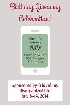 Rachel from {i love} my disorganized life is celebrating her 45th birthday with a giveaway! Enter to win a $25 Amazon Gift Card!