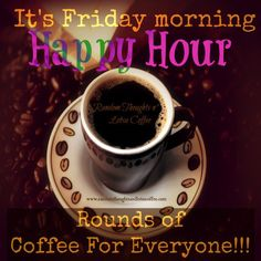 It's #Friday. Rounds of #coffee for everyone.