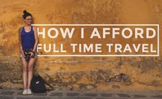 tips and tricks for saving money for full time travel! mostly amelie