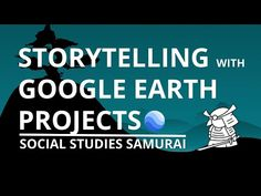 Storytelling with Google Earth Projects | Bring the World to Your Classroom