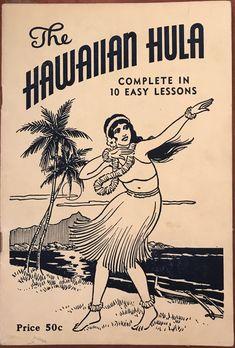 "1940 First Edition Vintage ""The Hawaiian Hula, Complete In 10 Easy Lessons"" Hawaiian Art, Vintage Hawaiian Shirts, Tiki Tattoo, Vintage Tiki, Surfer Magazine, Hula Girl, Surf Art, Vintage Travel Posters, Architecture Art"
