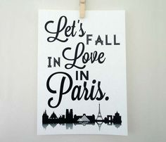 Lets Fall in Love in Paris Typography Art Print by SacredandProfane