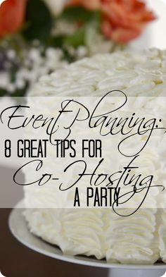 Event Planning Basics--8 Great Tips for Co-Hosting a Party!  Collaborating with friends & family can be stressful.  Follow these simple dos & donts to make sure your next co-planned shindig is a smash!