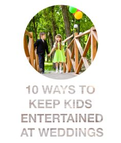 10 ways to Keep Kids Entertained at the Wedding