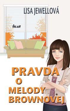 Kniha: Pravda o Melody Brownovej (Lisa Jewellová) Lisa
