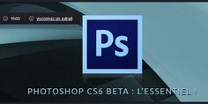 Photoshop CS6 Beta : L'essentiel