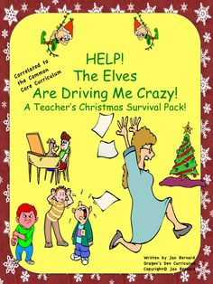 The Elves are Driving Me Crazy: A Teacher's Christmas Survival Pack