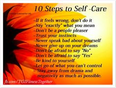 10 Steps to Self Care. It's ok to put yourself first... we all need to sometimes.