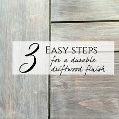 3 steps for a durable driftwood finish