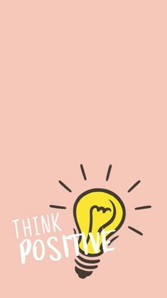 Think Positive - iPhone Wallpaper for your Phone. Bulb, Think Positive, Pink & White Wallpaper for your iPhone Think Positive - iPhone Wallpaper for your Phone. Bulb, Think Positive, Pink & White Wallpaper for your iPhone Wallpaper Quotes, Wallpaper Backgrounds, Iphone Wallpaper, White Wallpaper, Wallpaper Ideas, Cute Wallpapers For Iphone, Wallpaper Pink And Yellow, Motivational Wallpaper Iphone, Perfect Wallpaper