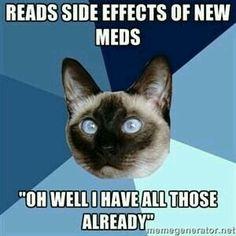 Meds, side effects lol