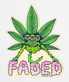 "Stick the Faded sticker from Killer Acid anywhere for an instant dose of trippy vibes. This peel and stick accessory features a graphic of a smiling green weed leaf with three eyes and pink bubble text that reads ""Faded. Trippy Painting, Plant Painting, Plant Drawing, Trippy Drawings, Art Drawings, Smoke Weed, Weed Backgrounds, Weed Stickers, Arte Hip Hop"