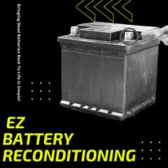 Recondition Your Old Batteries Back To 100% Of Their Working Condition � EZ Battery Reconditioning
