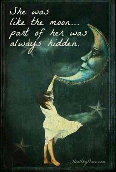 on Mental Health and Mental Illness Mental illness quote - She was like the moon part of her was always hidden.Mental illness quote - She was like the moon part of her was always hidden. Moon Quotes, Life Quotes, Crush Quotes, R M Drake, Great Quotes, Inspirational Quotes, Motivational Quotes, You Are My Moon, The Moon