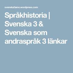 Språkhistoria | Svenska 3 & Svenska som andraspråk 3 länkar