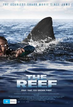 The Reef , starring Damian Walshe-Howling, Gyton Grantley, Adrienne Pickering, Zoe Naylor. A great white shark hunts the crew of a capsized sailboat along the Great Barrier Reef. 2011 Movies, All Movies, Series Movies, Horror Movies, Horror Posters, Movie Posters, Reef Shark, In And Out Movie, Internet Movies