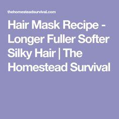Hair Mask Recipe - Longer Fuller Softer Silky Hair | The Homestead Survival
