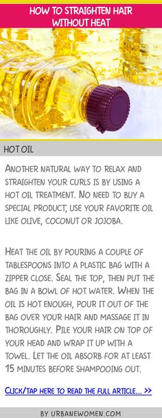 How to straighten hair without heat - Hot oil