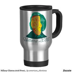 Hillary Clinton 2016 President Democrat Retro Travel Mug. Illustration showing Democrat presidential candidate Hillary Clinton on isolated background with words Hillary 2016 done in retro style. #Trump2016 #republican #americanelections #elections #vote2016 #election2016