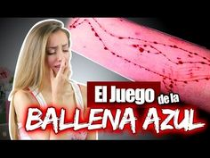"""EL JUEGO DE LA BALLENA AZUL """" ESTO NO ES UN JUEGO, NO LO JUEGUEN, PONE EN PELIGRO SUS VIDAS Y LAS DE SU FAMILIA, TESTIMONIO 100% REAL"""" #NoMásVictimas   Katie Angel - YouTube"""