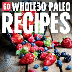 60 Best Whole30 Paleo Recipes of All-Time
