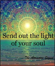 Divine Spark: Send out the #light of your #soul....
