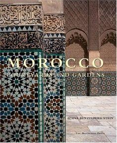 Morocco: Courtyards and Gardens by Achva Benzinberg Stein http://www.amazon.com/dp/1580931944/ref=cm_sw_r_pi_dp_0KCiwb11J53ED