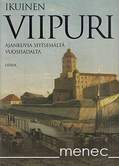 Ikuinen Viipuri, 1993 History Of Finland, Helsinki, My Father, Taj Mahal, Cities, Nostalgia, Boards, Culture, Travel