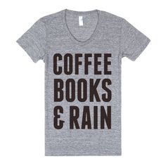 coffee, books, and rain t-shirt