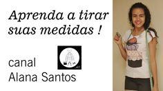 Aprenda como tirar medidas do corpo  por Alana Santos Blogger