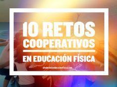 10 Retos cooperativos en educación física Crossfit Kids, Steam Activities, Team Building, Physical Education, Physics, Teaching, School, Tips, Cabo