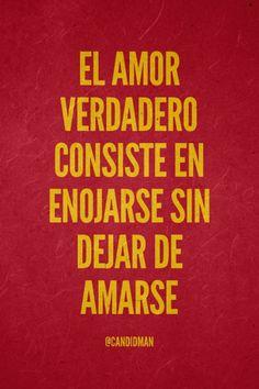 """""""El #Amor verdadero consiste en #Enojarse sin dejar de #Amarse"""""""