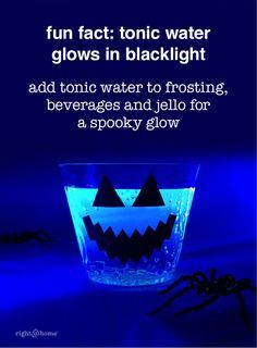 Mix tonic water into your Halloween punch and drink under a blacklight for a spooky glow-in-the-dark drink.