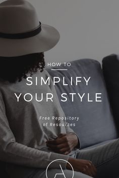 simplify your style with my free repository of minimalist resources via ajaedmond.com/join | capsule wardrobe | minimal chic | minimalist style | minimalist fashion | minimalist  wardrobe | back to basics fashion