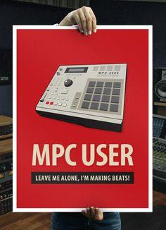MPC User Leave me alone, I'm making beats