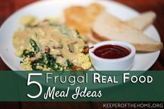 Here are 5 frugal real food meal ideas that we have regularly to keep our budget under control while still eating real foods! Without proper planning, a whole foods diet can be more draining on your wallet than you might expect!  However, by menu planning and incorporating meals with lower cost ingredients into my meal plans, I actually spend the same amount on groceries now as I did before we made the switch to whole foods.:
