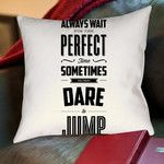 Dare to Jump Throw Pillow