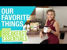 Our Favorite Things: Healthy Breakfast Essentials