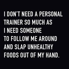 I don't need a personal trainer.