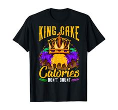King Cake Calories Don't Count Funny Mardi Gras T-Shirt Mardi Gras Costumes, Fancy Costumes, Cake Calories, Carnival Outfits, Mardi Gras Decorations, Wedding Shirts, Time Quotes, Matching Couples, Casual Wedding