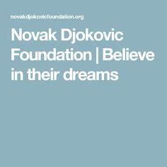 Novak Djokovic Foundation   Believe in their dreams