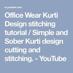 Office Wear Kurti Design stitching tutorial / Simple and Sober Kurti design cutting and stitching. - YouTube