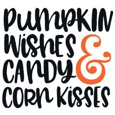 Silhouette Design Store: pumpkin kisses & candy corn wishes quote
