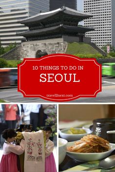 10 things to do in Seoul in South Korea.