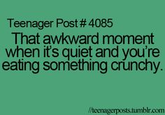 Teenager post? Umm.. this happens to me every Thursday at work.. haha
